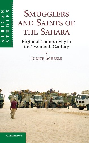 Smugglers and Saints of the Sahara: Regional Connectivity in the 20th Century, by Scheele: Dr ...