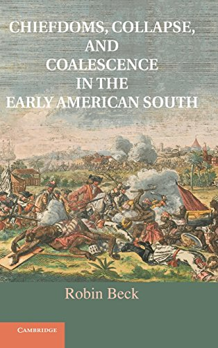9781107022133: Chiefdoms, Collapse, and Coalescence in the Early American South