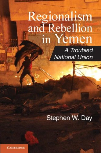 9781107022157: Regionalism and Rebellion in Yemen: A Troubled National Union (Cambridge Middle East Studies)