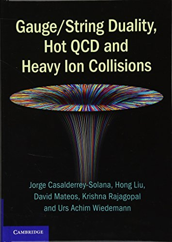 Gauge/String Duality, Hot Qcd and Heavy Ion Collisions: Casalderrey-Solana, Jorge