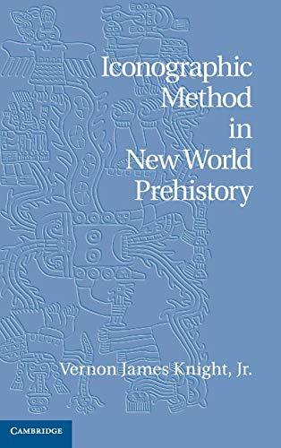 Iconographic Method in New World Prehistory: Knight, Vernon James,