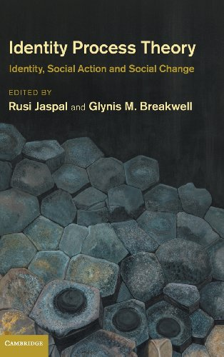 Identity Process Theory: EDITED BY RUSI JASPAL , GLYNIS M. BREAKWELL