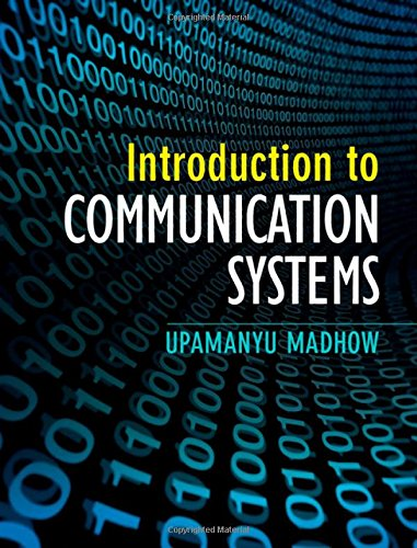 Introduction to Communication Systems: Upamanyu Madhow