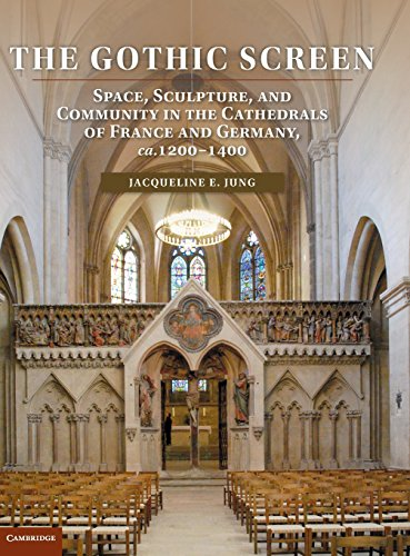 9781107022959: The Gothic Screen: Space, Sculpture, and Community in the Cathedrals of France and Germany, ca. 1200-1400