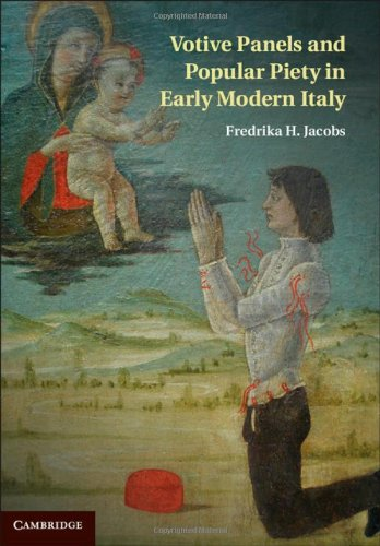 Votive Panels and Popular Piety in Early Modern Italy: Fredrika H. Jacobs
