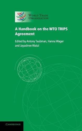 A Handbook on the WTO TRIPS Agreement: World Trade Organization