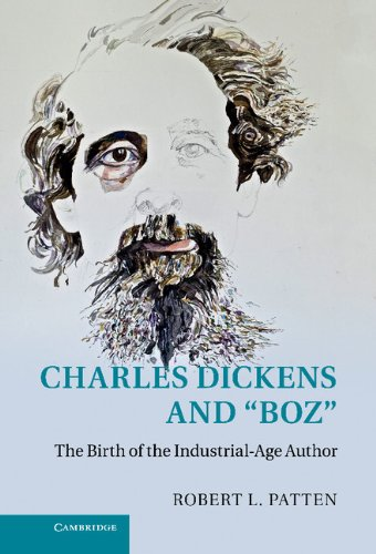 9781107023512: Charles Dickens and 'Boz': The Birth of the Industrial-Age Author