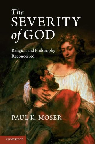 9781107023574: The Severity of God: Religion and Philosophy Reconceived