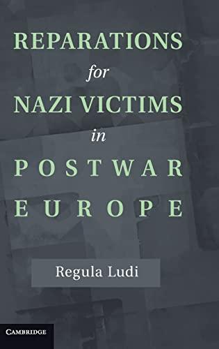 9781107023970: Reparations for Nazi Victims in Postwar Europe