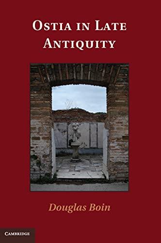 Ostia in Late Antiquity (Hardback): Douglas Boin