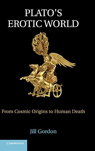 9781107024113: Plato's Erotic World: From Cosmic Origins to Human Death