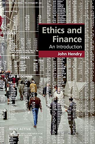 Ethics and Finance An Introduction Cambridge Applied Ethics: Professor John Hendry