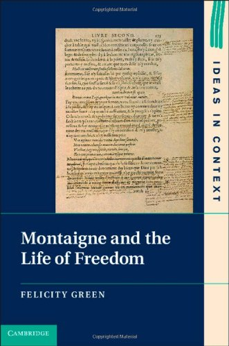 Montaigne and the Life of Freedom (Hardback): Felicity Green