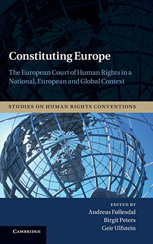 9781107024441: Constituting Europe: The European Court of Human Rights in a National, European and Global Context (Studies on Human Rights Conventions)
