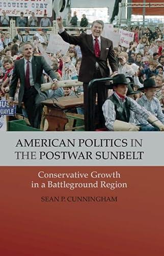 9781107024526: American Politics in the Postwar Sunbelt: Conservative Growth in a Battleground Region (Cambridge Essential Histories)