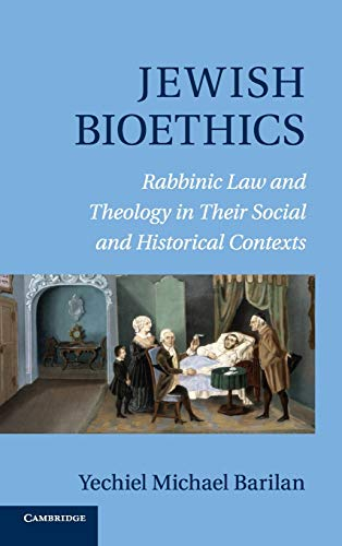 Jewish Bioethics: Rabbinic Law and Theology in their Social and Historical Contexts (Hardback): ...
