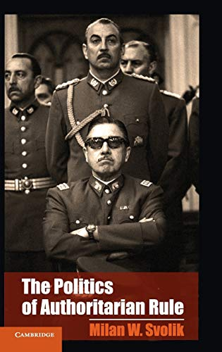 9781107024793: The Politics of Authoritarian Rule