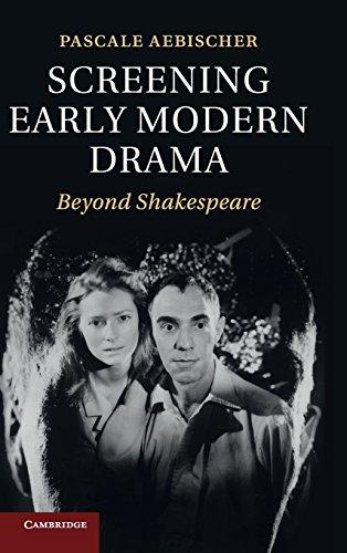 9781107024939: Screening Early Modern Drama Hardback