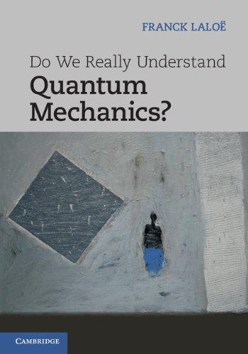 9781107025011: Do We Really Understand Quantum Mechanics?