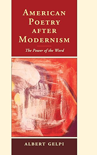 American Poetry after Modernism: The Power of the Word: Gelpi, Albert