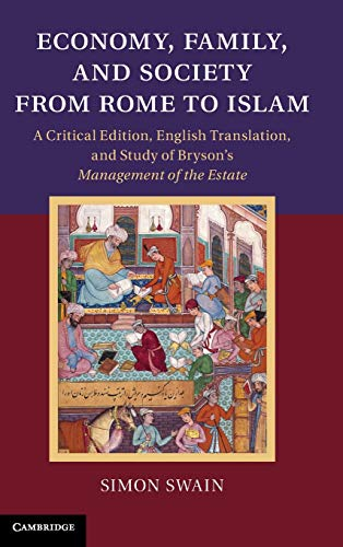 9781107025363: Economy, Family, and Society from Rome to Islam: A Critical Edition, English Translation, and Study of Bryson's Management of the Estate