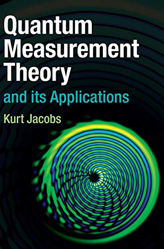 Quantum Measurement Theory and its Applications: Kurt Jacobs