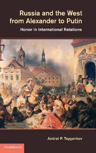 9781107025523: Russia and the West from Alexander to Putin: Honor in International Relations
