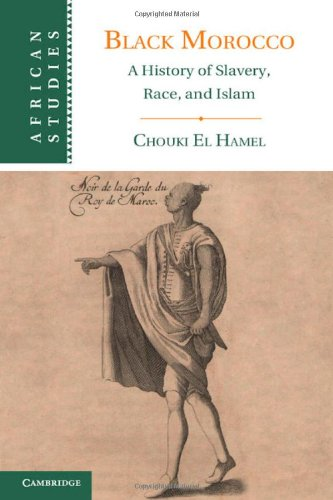 9781107025776: Black Morocco: A History of Slavery, Race, and Islam (African Studies)