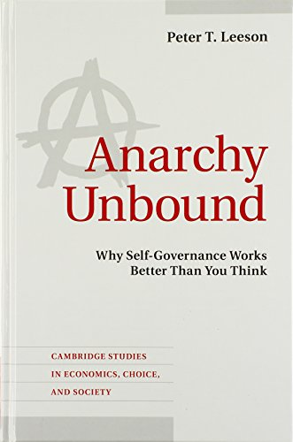 9781107025806: Anarchy Unbound: Why Self-Governance Works Better Than You Think (Cambridge Studies in Economics, Choice, and Society)