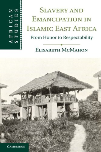 Slavery and Emancipation in Islamic East Africa (Hardcover): Elisabeth McMahon