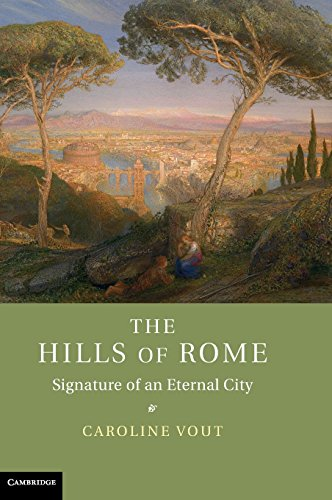 9781107025974: The Hills of Rome: Signature of an Eternal City