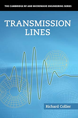 9781107026001: Transmission Lines: Equivalent Circuits, Electromagnetic Theory, and Photons (The Cambridge RF and Microwave Engineering Series)