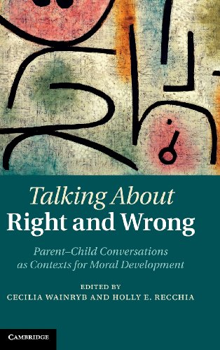 9781107026308: Talking about Right and Wrong: Parent-Child Conversations as Contexts for Moral Development