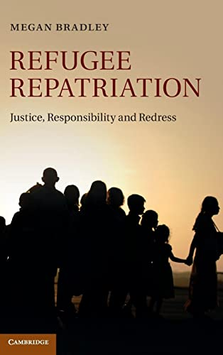 9781107026315: Refugee Repatriation: Justice, Responsibility and Redress