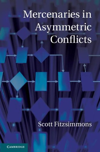 9781107026919: Mercenaries in Asymmetric Conflicts