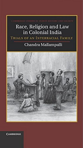 Race, Religion and Law in Colonial India: Trails of an Interracial Family: Chandra Mallampalli