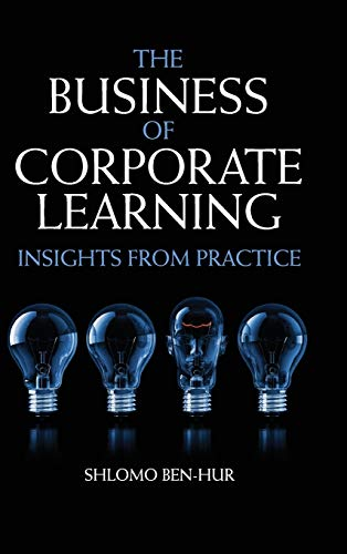 9781107027008: The Business of Corporate Learning: Insights from Practice