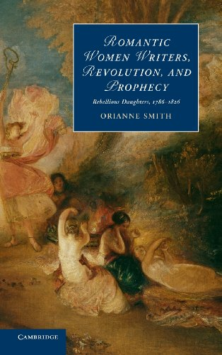 Romantic Women Writers, Revolution, and Prophecy: Rebellious Daughters, 1786-1826 (Cambridge ...