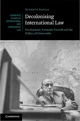 Decolonising International Law: Development, Economic Growth and the Politics of Universality (Se...