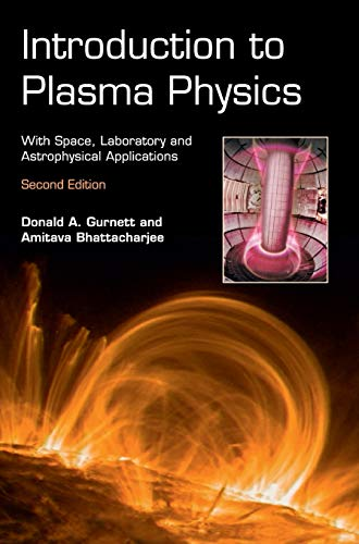 9781107027374: Introduction to Plasma Physics: With Space, Laboratory and Astrophysical Applications