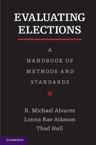 9781107027626: Evaluating Elections: A Handbook of Methods and Standards