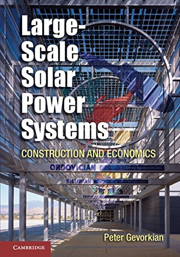 9781107027688: Large-Scale Solar Power Systems: Construction and Economics (Sustainablilty Science and Engineering)