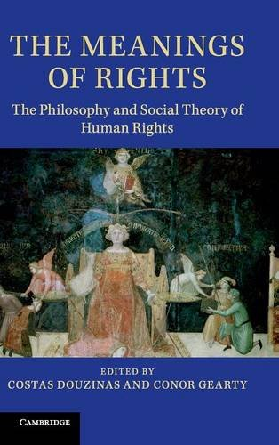 9781107027855: The Meanings of Rights: The Philosophy and Social Theory of Human Rights