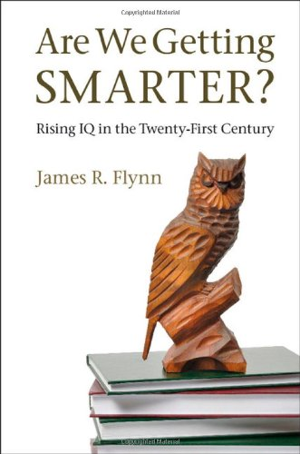 9781107028098: Are We Getting Smarter?: Rising IQ in the Twenty-First Century
