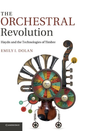 9781107028258: The Orchestral Revolution: Haydn and the Technologies of Timbre
