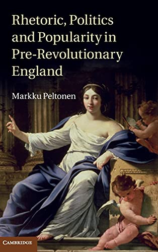 9781107028296: Rhetoric, Politics and Popularity in Pre-Revolutionary England