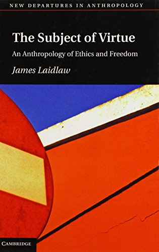 9781107028463: The Subject of Virtue: An Anthropology of Ethics and Freedom (New Departures in Anthropology)