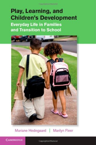 Play, Learning, and Children's Development: Everyday Life in Families and Transition to School...