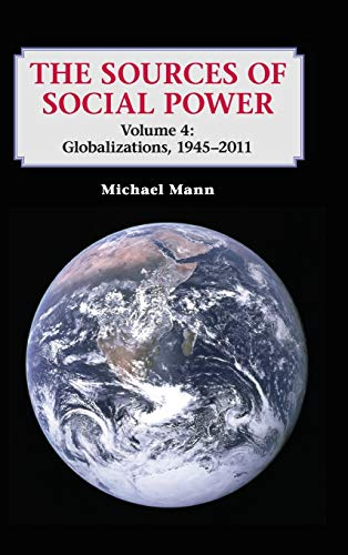 9781107028678: The Sources of Social Power: Volume 4, Globalizations, 1945-2011 Hardback