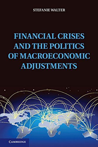 9781107028708: Financial Crises and the Politics of Macroeconomic Adjustments (Political Economy of Institutions and Decisions)
